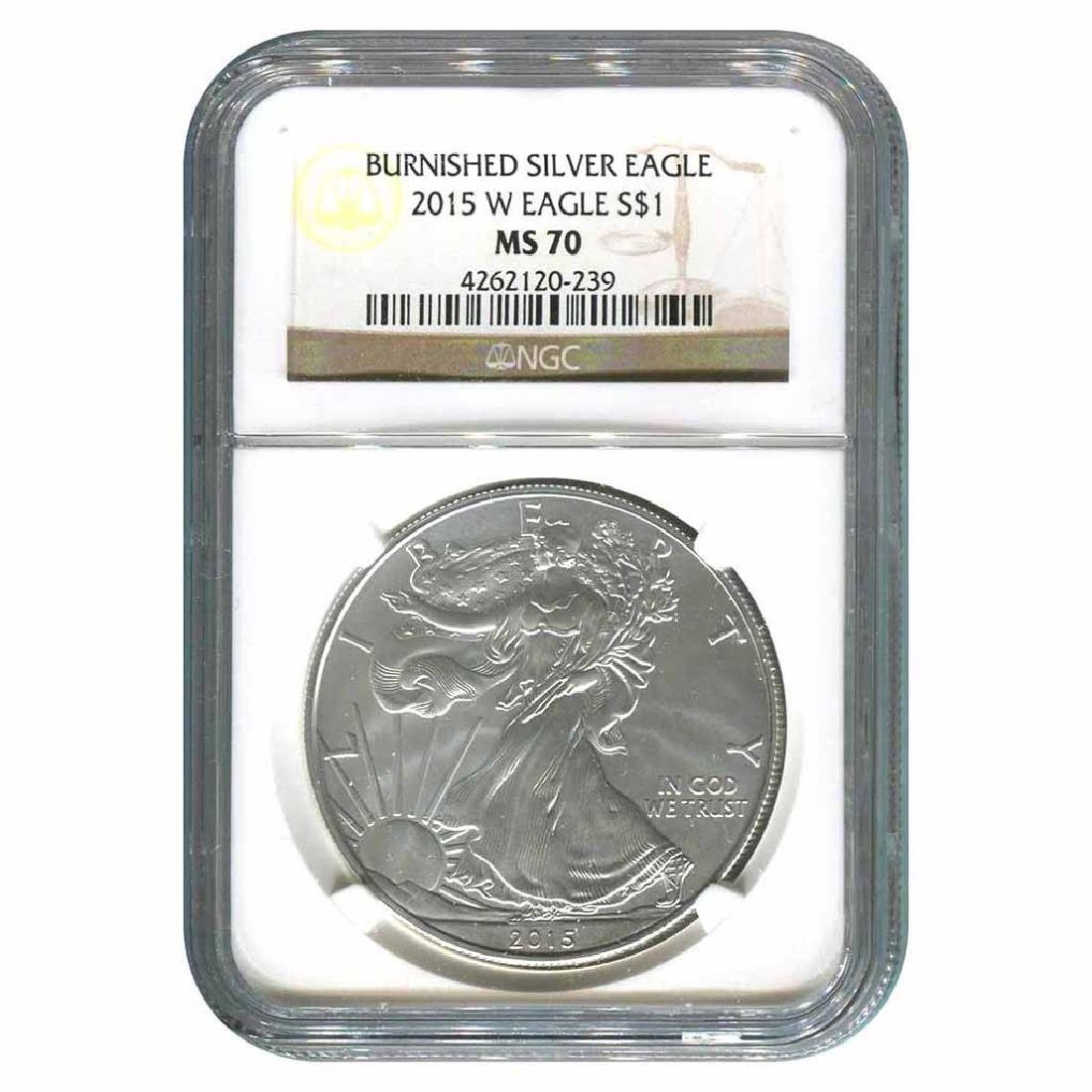 Burnished 2015-W Silver Eagle MS70 NGC