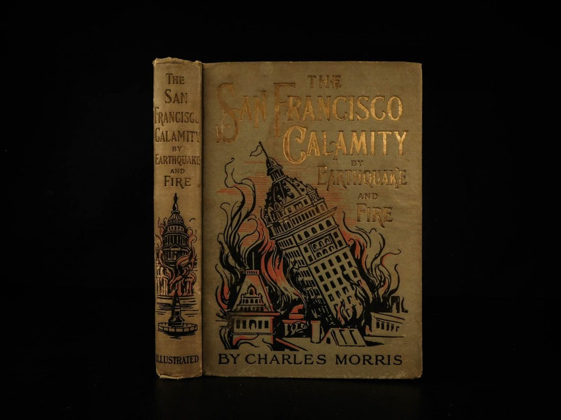 1906 1st ed San Francisco Earthquake Calamity Morris - 2