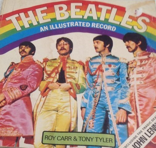 The Beatles: Roy Carr & Tony Tyler Illustrated Record