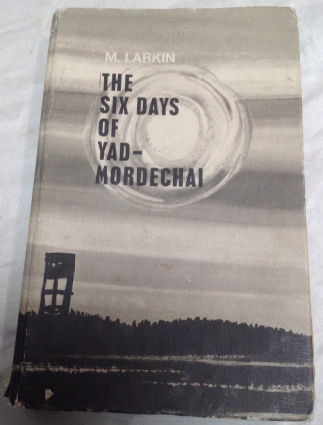 Margaret Larkin. The Six Days of Yad Mordechai