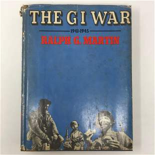 The GI War 1941-1945, Martin, LITTLE BROWN hardcover w