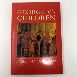 George the V's Children by John Van der Kiste,