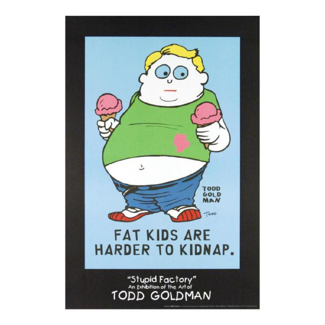 """""""Fat Kids Are Harder to Kidnap"""" FINE ART Litho Poster"""