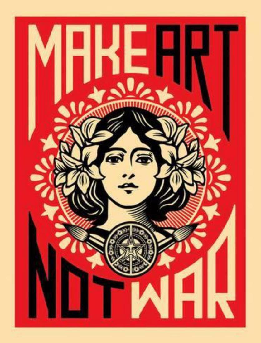 """Shepard Fairey """"Make Art Not War"""""""