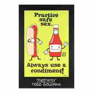 """Practice Safe Sex, Always Use A Condiment!"""
