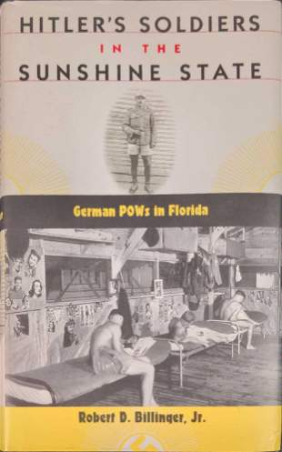 Hitler's Soldiers In The Sunshine State German POWs in