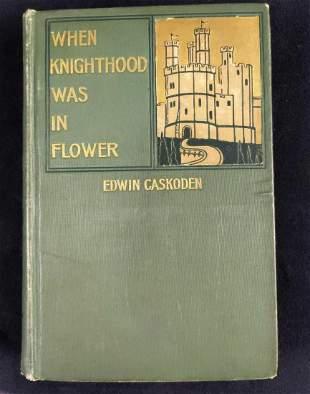 When Knighthood Was In Flower By Edwin Cakoden