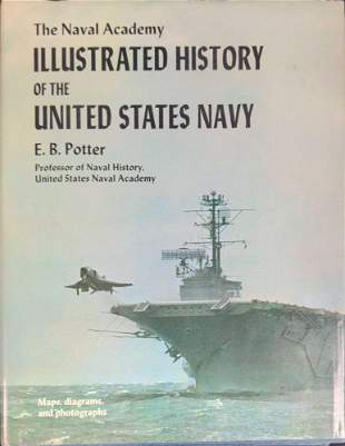 The Naval Academy Illustrated History Of The United