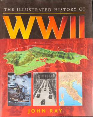 The Illustrated History of WWII John Ray Hardcover