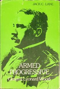 Armed Progressive: General Leonard Wood Hardcover