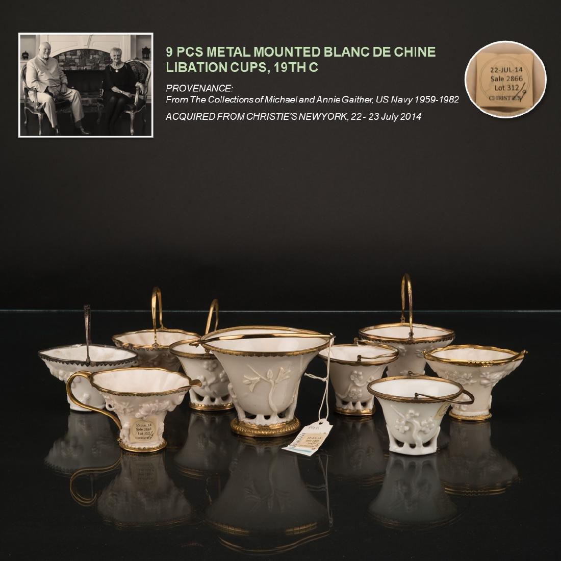 9 METAL MOUNTED BLANC DE CHINE LIBATION CUPS, 19TH C