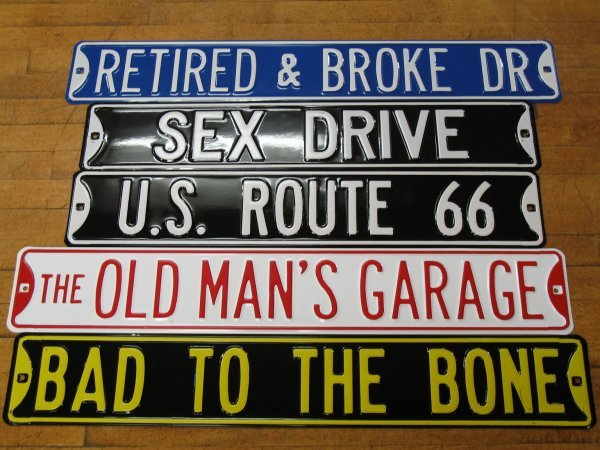 524: NEW COLLECTIBLE EMBOSSED STEEL STREET SIGNS