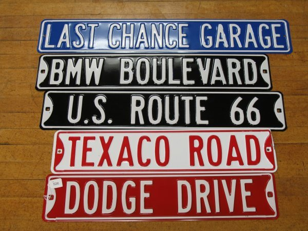 526: NEW COLLECTIBLE EMBOSSED STEEL STREET SIGNS