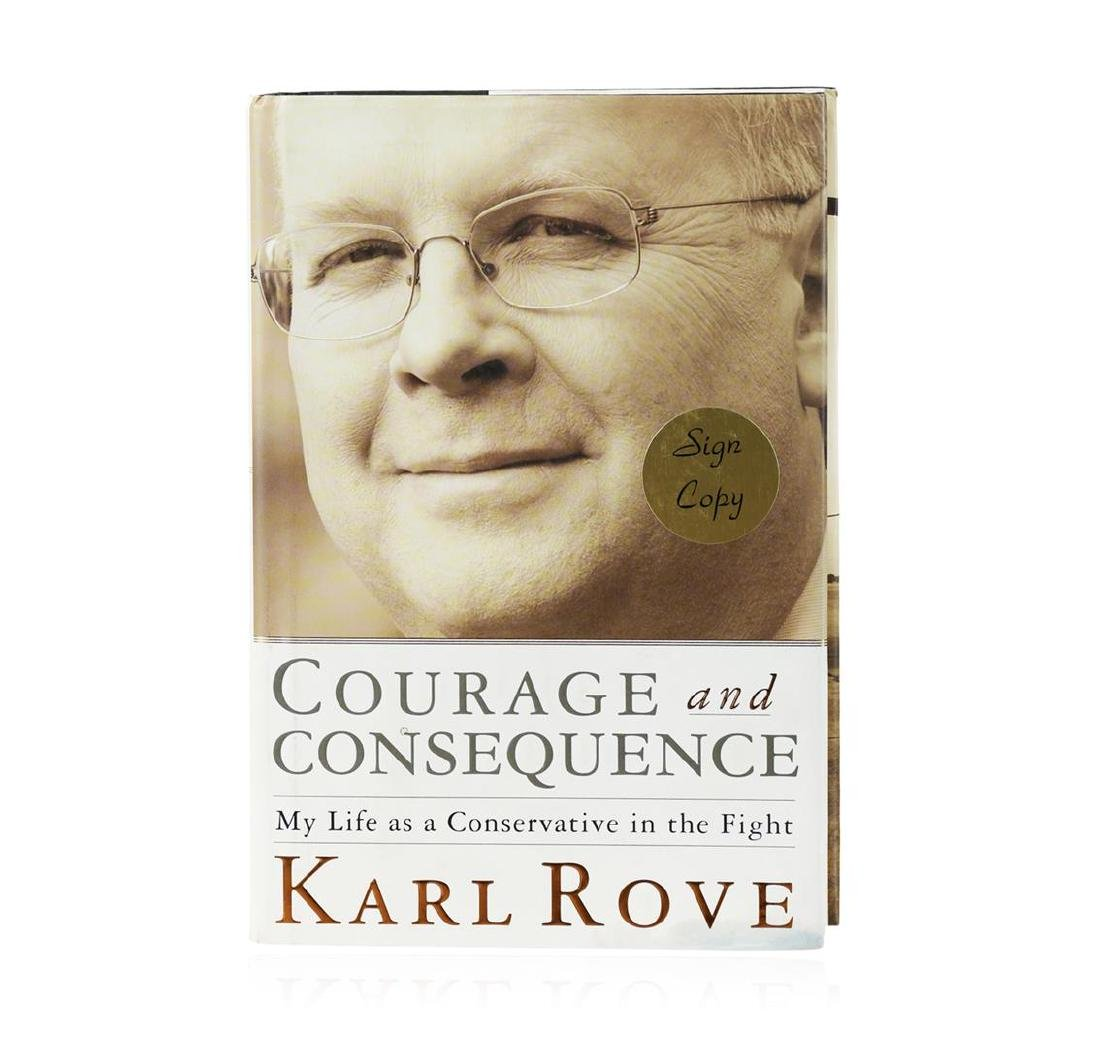 Signed Copy of Courage and Consequence: My Life as a