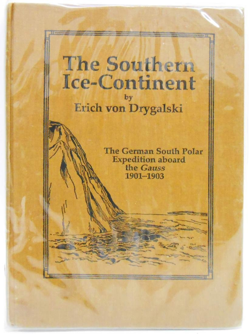 """""""THE SOUTHERN ICE CONTINENT"""" by ERICH VON DRYGALSKI"""