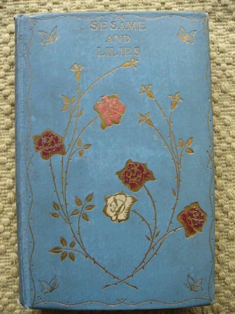 223: Ruskin, John. Sesame & Lilies