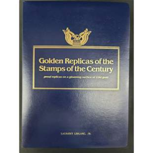 UNITED STATES REPLICA STAMPS OF THE CENTURY... 22K GOLD