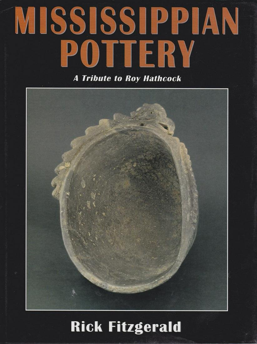 Book: Mississippian Pottery by Rick Fitzgerald.  Lots