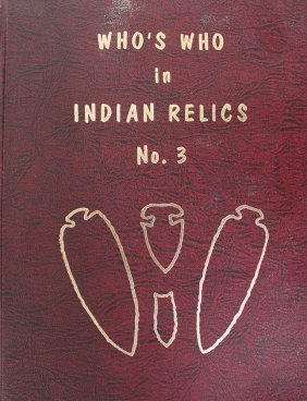 Who's Who In Indian Relics #3. First Edition With Many