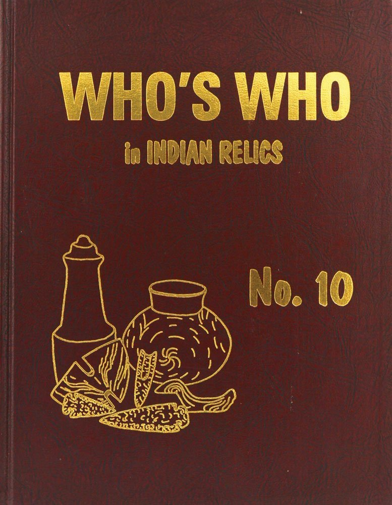 Book:  Who's Who in Indian Relics #10.  1st Edition,