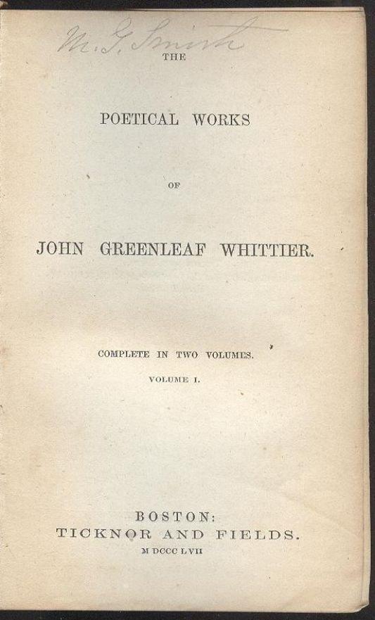John Greenleaf Whittier, Poems 1st/1st 1857 - 4