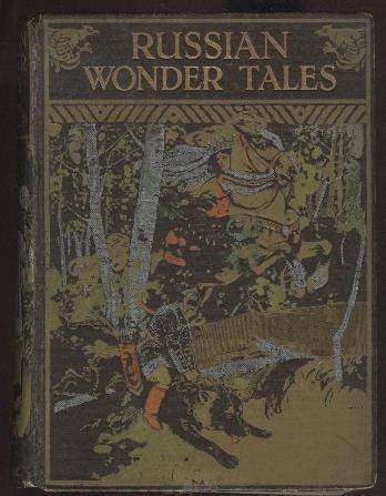 Russian Wonder Tales, 1st /1st Printing 1912, Bilibin