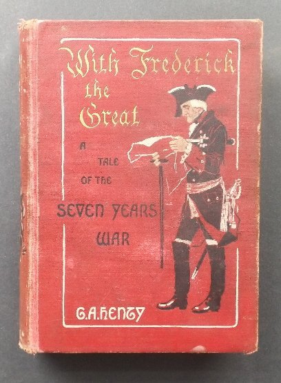Henty, Frederick the Great Story of 7 Years War, 1897