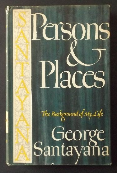 George Santayana, Persons & Places, 1stEd. 1944 D/J
