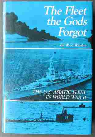 Fleet the Gods Forgot, US Asiatic Fleet WWII 1stEd