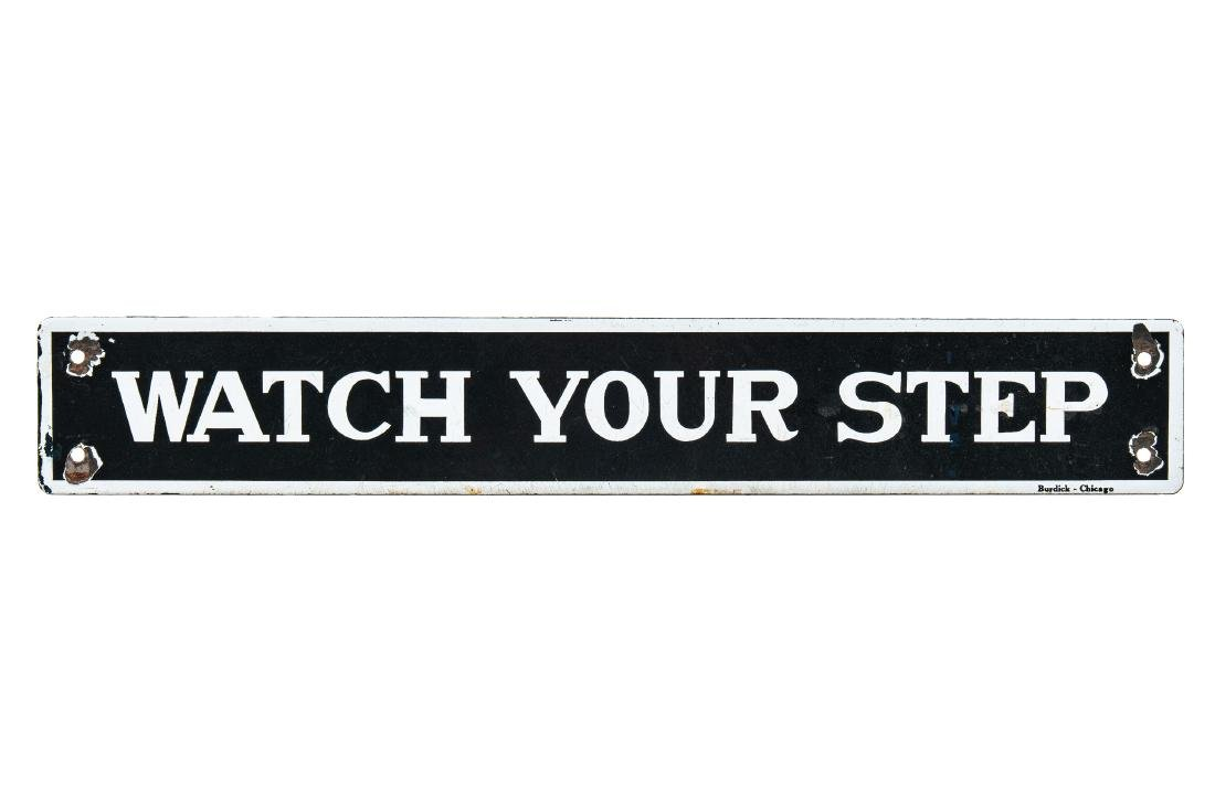 Early Watch Your Step Porcelain Sign