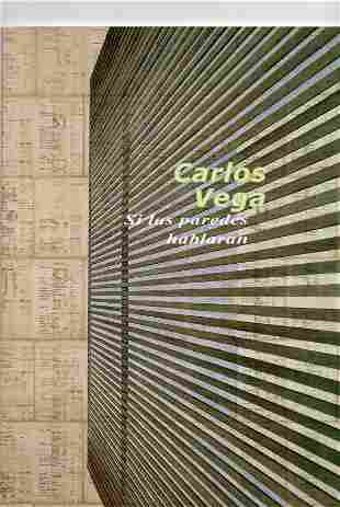 Carlos Vega Si las paredes hablaran