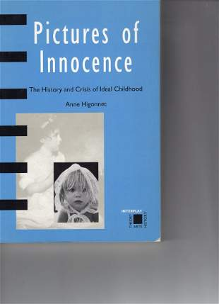 Pictures of Innocence The History and Crisis of Ideal
