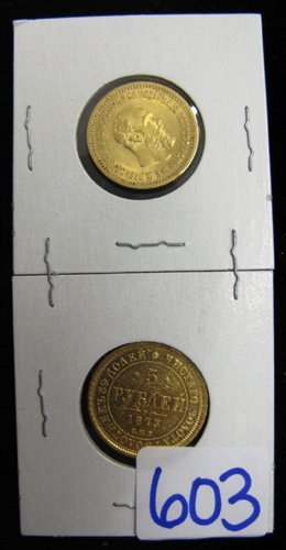 603: TWO RUSSIAN EMPIRE FIVE ROUBLES GOLD COINS OF  THE