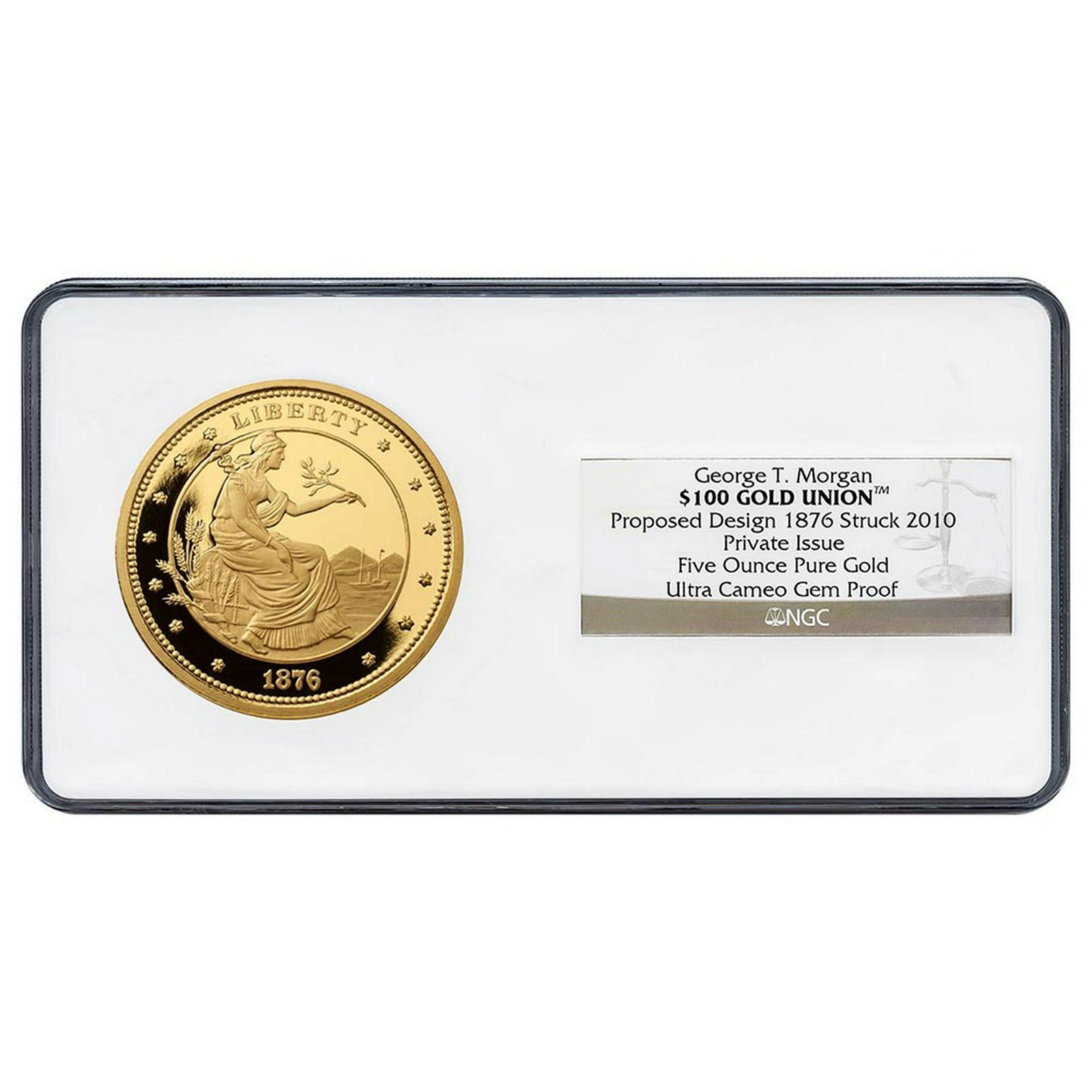 Certified $100 Gold Union Five Ounce Proposed 1876 Desi