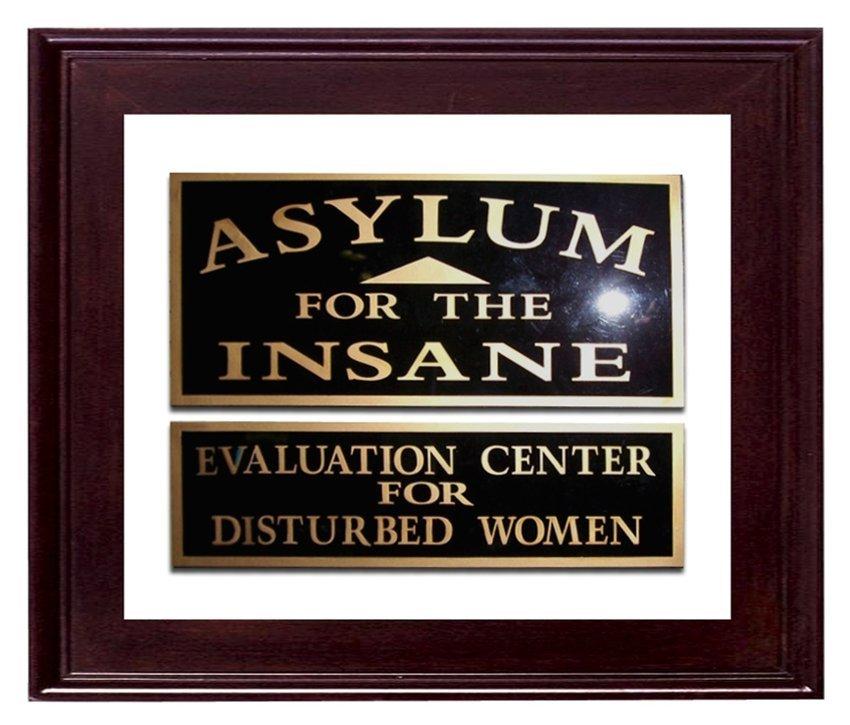3061: 7362 Vintage Insane Asylum Window Sign