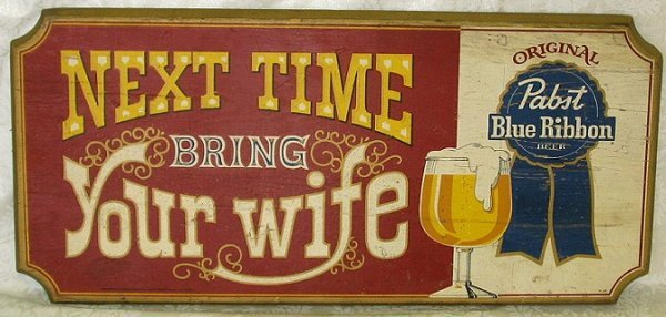 804: Vintage Pabst Blue Ribbon Sign/Plaque Bring Wife