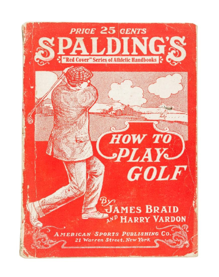 James Braid and Harry Vardon How to Play Golf
