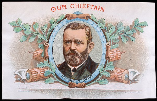 24: NEUMAN CIGAR LABEL Our Chieftain, U.S. Grant