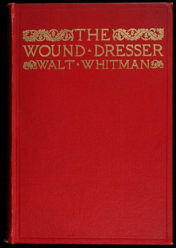 Walt Whitman The Wound Dresser 1898 1st Edition