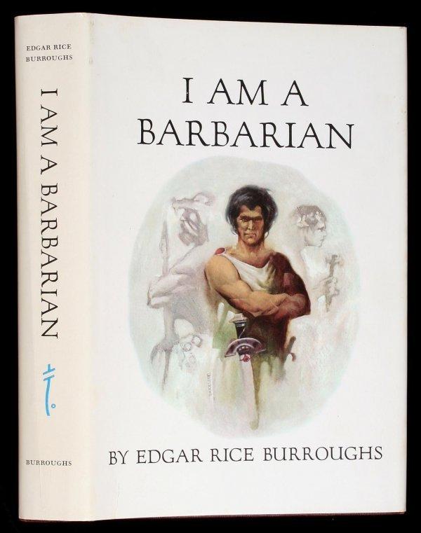 13: Edgar Rice Burroughs I Am a Barbarian 1st Edition