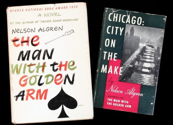 2001: Nelson Algren two first editions Golden Arm Sgd.