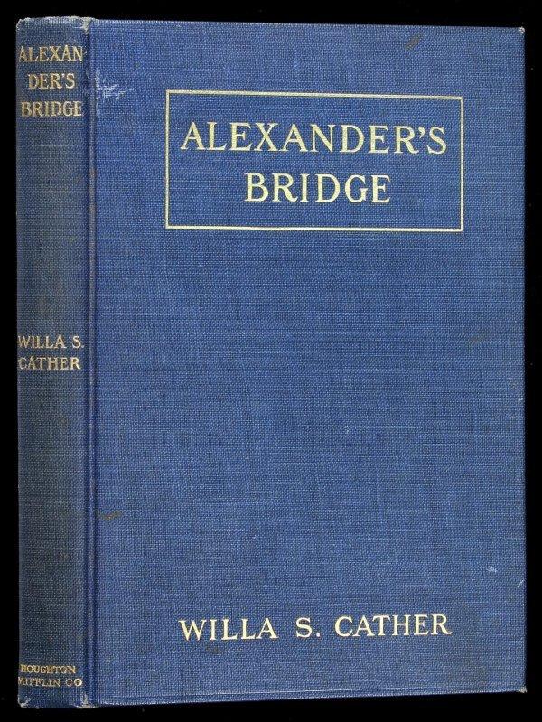 2019: Willa Cather Alexander's Bridge 1st Ed. 2nd issue