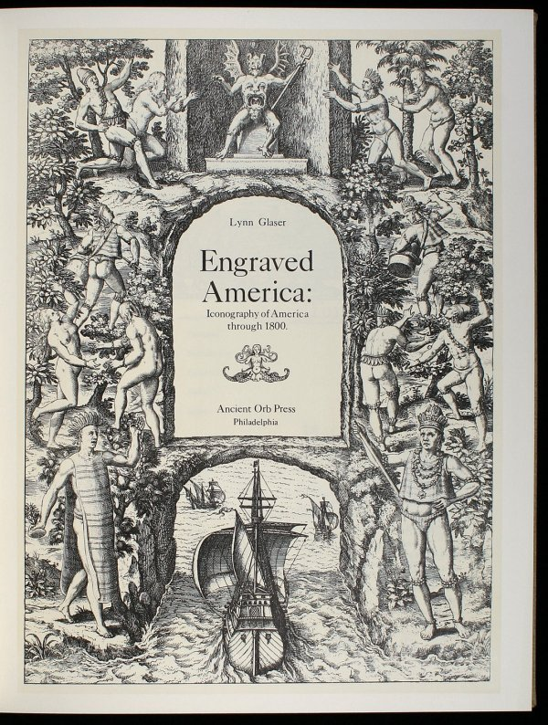 1017: Glaser, Engraved America, Iconography 1st Ed.