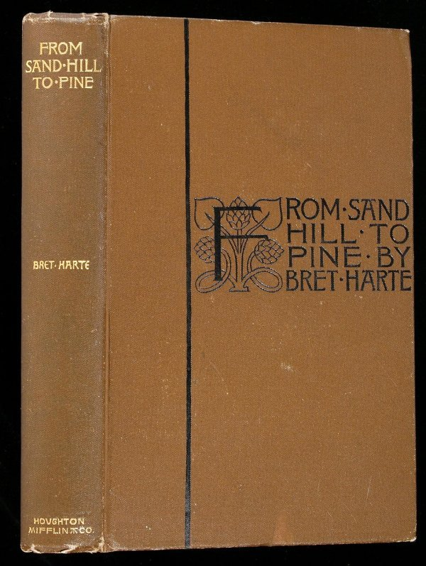 3005: Bret Harte, From Sand Hill to Pine, 1st Ed Signed