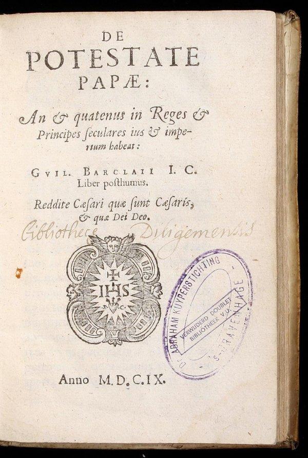 11: William Barclay De Potestate Papae 1609