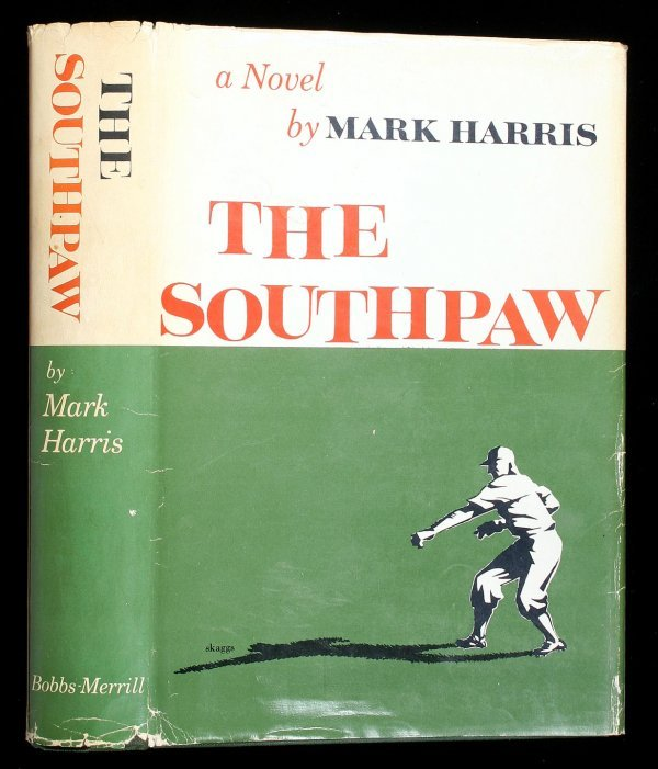 1125: Mark Harris, The Southpaw, baseball novel 1st Ed.