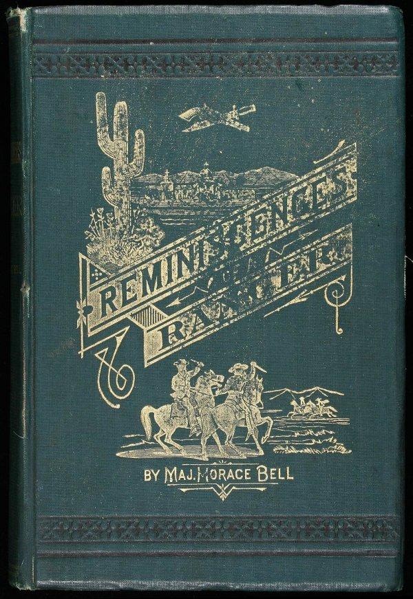 1012: Horace Bell, Reminiscences of a Ranger 1st Ed.