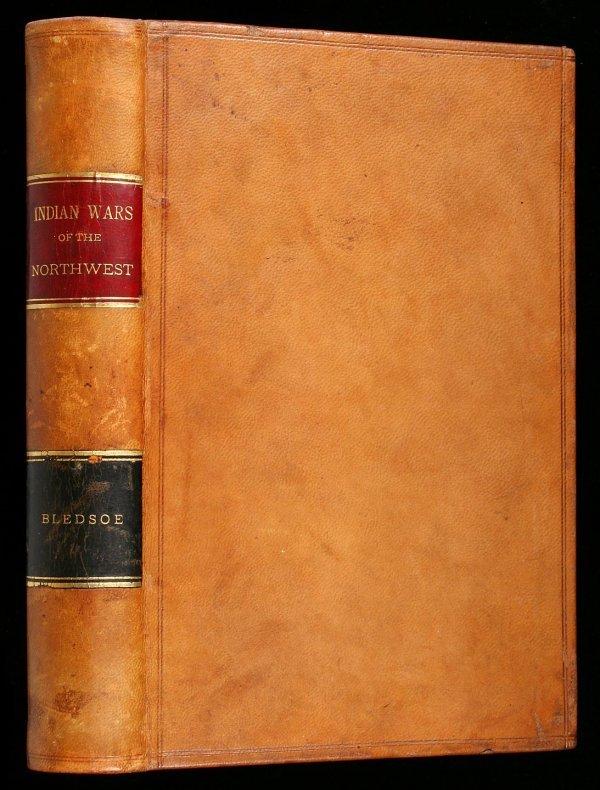 1015: Bledsoe, Indian Wars of Northwest 1st Ed. 1885