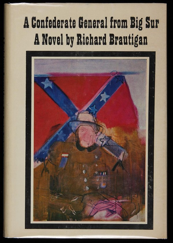 1016: Brautigan, Confederate Gen. from Big Sur 1st Ed.