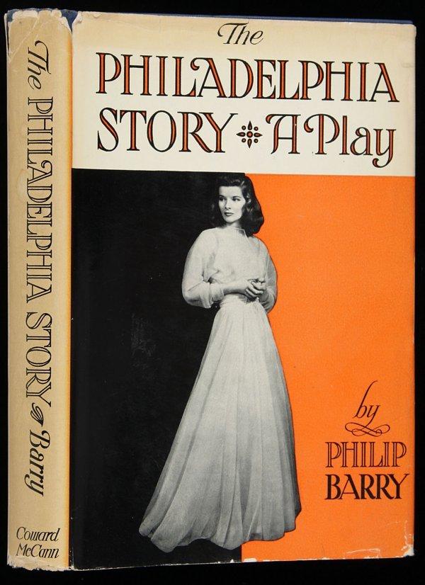 4005: Philip Barry The Philadelphia Story 1st Edition